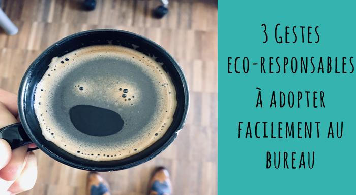 3 gestes eco responsables à adopter au bureau